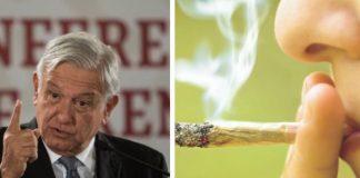 Va AMLO por la legalización de la marihuana